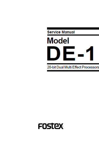 FOSTEX DE-1 20 BIT DUAL MULTI EFFECT PROCESSORS SERVICE MANUAL INC PCBS SCHEM DIAGS AND PARTS LIST 20 PAGES ENG