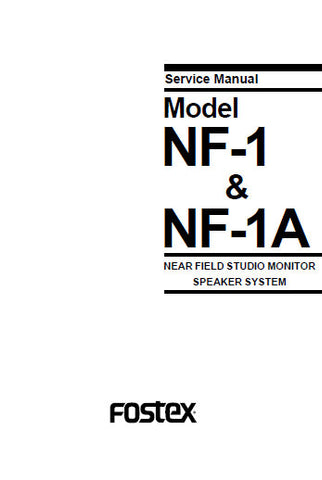 FOSTEX NF-1 NF-1A NEAR FIELD STUDIO MONITOR SPEAKER SYSTEM SERVICE MANUAL INC BLK DIAG PCBS SCHEM DIAGS AND PARTS LIST 10 PAGES ENG