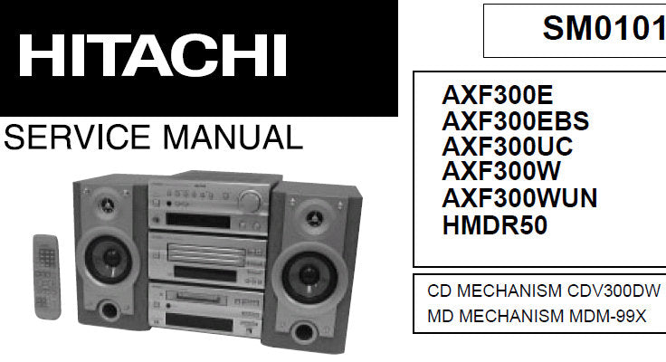 HITACHI AX-F300 SERIES HMDR50 MINI COMPONENT HI-FI SYSTEM SERVICE MANUAL INC WIRING DIAGS PCBS BLK DIAG CIRC DIAGS AND PARTS LIST 41 PAGES ENG