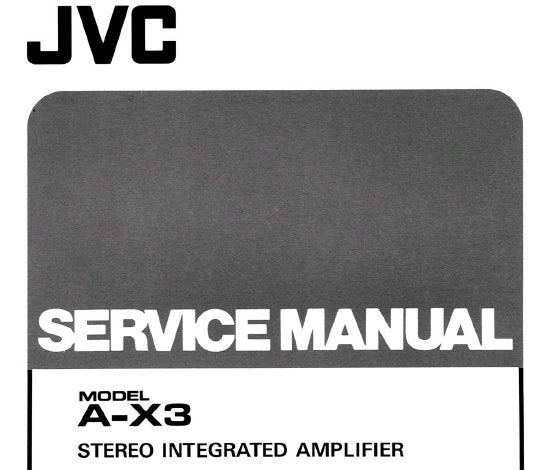 JVC A-X3 STEREO INTEGRATED AMPLIFIER SERVICE MANUAL INC BLK DIAG PCB'S SCHEM DIAG AND PARTS LIST 22 PAGES ENG