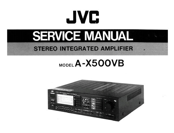 JVC A-X500VB STEREO INTEGRATED AMPLIFIER SERVICE MANUAL INC BLK DIAG SCHEM DIAG WIRING DIAG 11 PAGES ENG