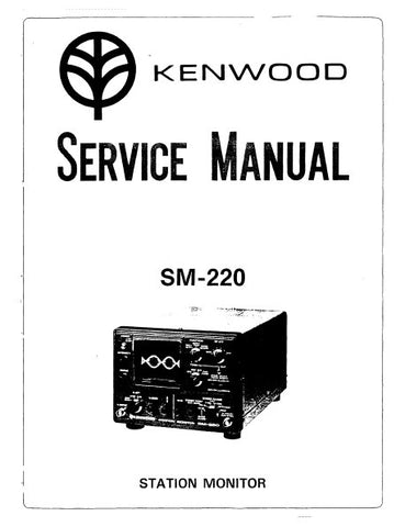 KENWOOD SM-220 STATION MONITOR SERVICE MANUAL INC BLK DIAG PCBS SCHEM DIAG AND PARTS LIST 24 PAGES ENG