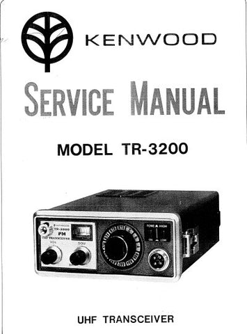 KENWOOD TR-3200 UHF TRANSCEIVER SERVICE MANUAL INC BLK DIAG PCBS SCHEM DIAG AND PARTS LIST 24 PAGES ENG