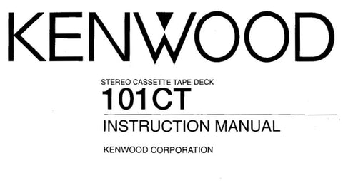 KENWOOD 101CT STEREO CASSETTE TAPE DECK INSTRUCTION MANUAL INC CONN DIAG AND TRSHOOT GUIDE 15 PAGES ENG