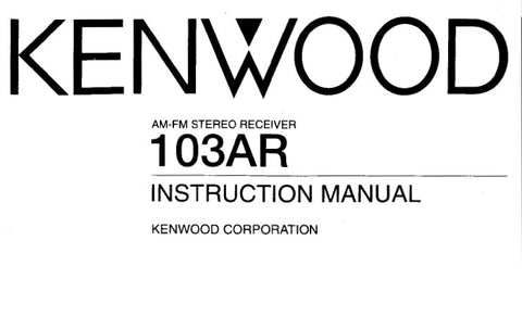KENWOOD 103AR AM FM STEREO RECEIVER INSTRUCTION MANUAL INC CONN DIAGS AND TRSHOOT GUIDE 19 PAGES ENG
