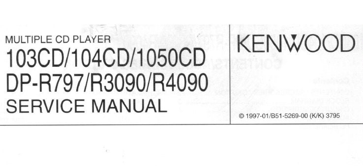 KENWOOD 103CD 104CD 1050CD DP-R797 DP-R3090 DP-R4090 CD PLAYER SERVICE MANUAL INC BLK DIAG PCB'S AND SCHEM DIAG 15 PAGES ENG