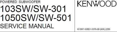 KENWOOD 103SW 1050SW SW301 SW501 POWERED SUBWOOFER SERVICE MANUAL INC PCB'S SCHEM DIAG AND PARTS LIST 8 PAGES ENG
