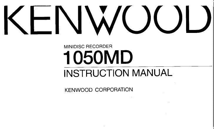 KENWOOD 1050MD STEREO MINIDISC RECORDER INSTRUCTION MANUAL
