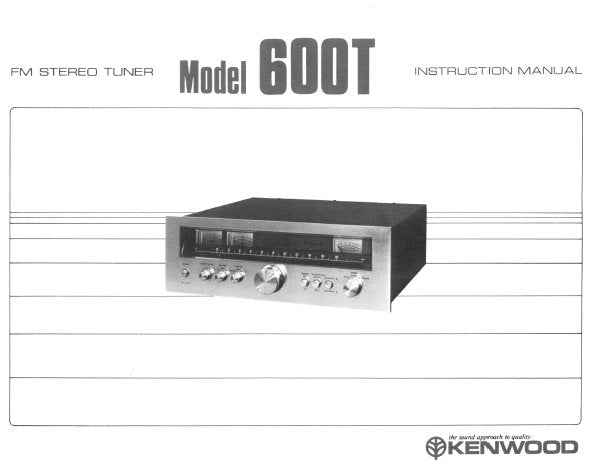 KENWOOD 600T FM STEREO TUNER INSTRUCTION MANUAL INC CONN DIAGS AND TRSHOOT GUIDE 11 PAGES ENG