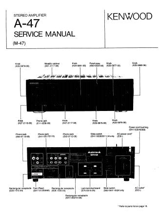 KENWOOD A-47 STEREO AMPLIFIER SERVICE MANUAL INC BLK DIAG LEVEL DIAG WIRING DIAG PCB'S SCHEM DIAG AND PARTS LIST 21 PAGES ENG
