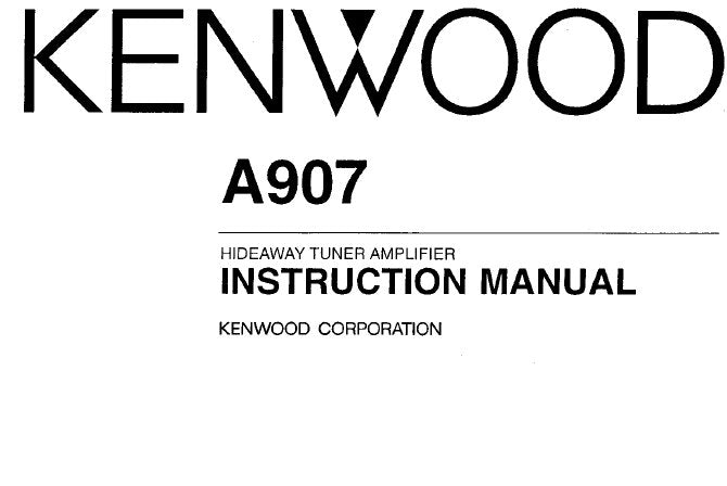 KENWOOD A907 HIDEAWAY TUNER AMPLIFIER INSTRUCTION MANUAL INC CONN DIAG AND TRSHOOT GUIDE 9 PAGES ENG