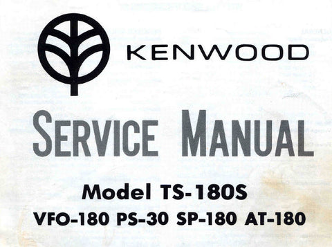 KENWOOD AT-180 SP-180 PS-30 VFO-180 TS-180S HF SSB TRANSCEIVER SERVICE MANUAL INC BLK DIAGS PCB'S SCHEM DIAGS LEVEL DIAG AND PARTS LIST 78 PAGES ENG
