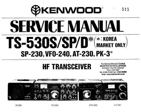 KENWOOD AT-230  SP-230 VFO-240 PK-3 TS-530S SP D HF TRANSCEIVER SERVICE MANUAL INC PCBS CIRC DIAGS LEVEL DIAG SCHEM DIAGS BLK DIAGS AND PARTS LIST 59 PAGES ENG