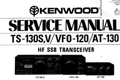 KENWOOD AT-130 VFO-120 TS-130S TS-130V HF SSB TRANSCEIVER SERVICE MANUAL INC PCB'S SCHEM DIAGS LEVEL DIAG BLK DIAG AND PARTS LIST 53 PAGES ENG