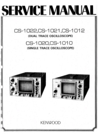 KENWOOD CS-1010 CS-1020 CS-1012 CS-1021 CS-1022 OSCILLOSCOPE SERVICE MANUAL INC BLK DIAG TRSHOOT GUIDE PCBS SCHEM DIAGS AND PARTS LIST 53 PAGES ENG