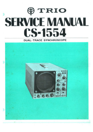 KENWOOD CS-1554 DUAL TRACE SYNCHROSCOPE OSCILLOSCOPE SERVICE MANUAL INC TRSHOOT GUIDE PCBS BLK DIAG SCHEM DIAG AND PARTS LIST 49 PAGES ENG