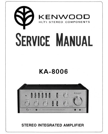 KENWOOD KA-8006 SOLID STATE STEREO INTEGRATED AMPLIFIER SERVICE MANUAL INC TRSHOOT GUIDE PCBS SCHEM DIAG AND PARTS LIST 17 PAGES ENG