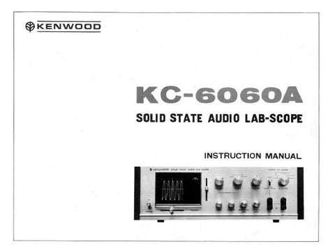 KENWOOD KC-6060A SOLID STATE AUDIO LAB SCOPE OSCILLOSCOPE INSTRUCTION MANUAL INC CONN DIAG AND TRSHOOT GUIDE 20 PAGES ENG