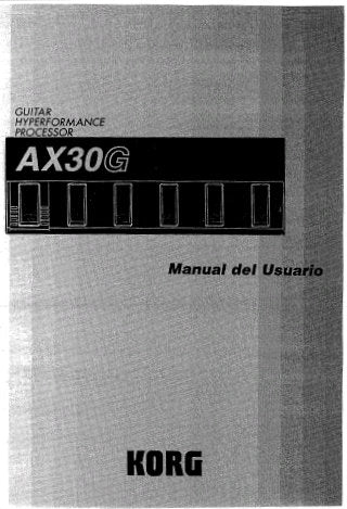 KORG AX30G GUITAR HYPERFORMANCE PROCESSOR MANUAL DEL USUARIO INC CONEXIONES SOLUCION DE PROBLEMAS 37 PAGES ESP
