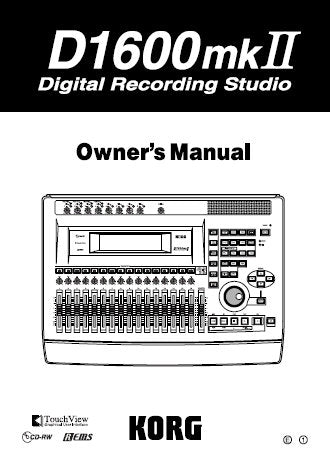 KORG D1600MKII DIGITAL RECORDING STUDIO OWNER'S MANUAL INC CONN DIAG BLK DIAG AND TRSHOOT GUIDE 180 PAGES ENG