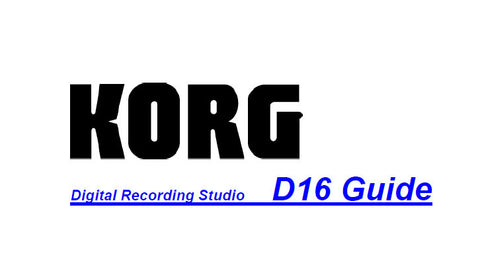 KORG D16 DIGITAL RECORDING STUDIO GUIDE 63 PAGES ENG