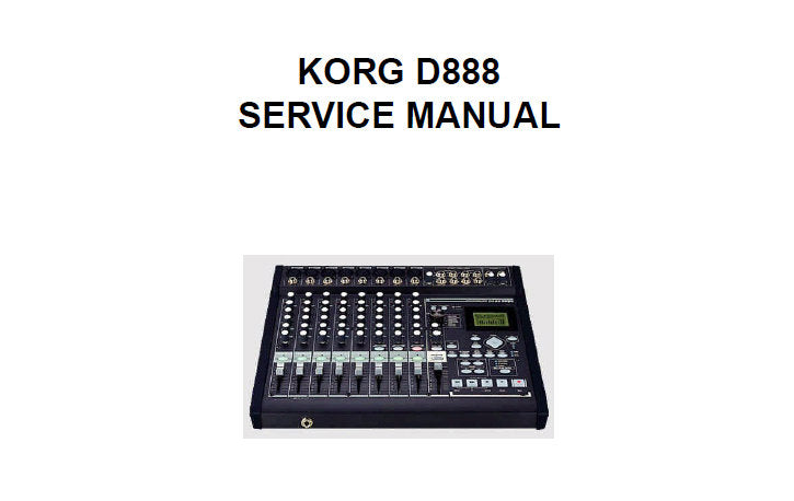 KORG D888 DIGITAL RECORDING STUDIO SERVICE MANUAL INC  BLK DIAGS SCHEM DIAGS AND PARTS LIST 18 PAGES ENG