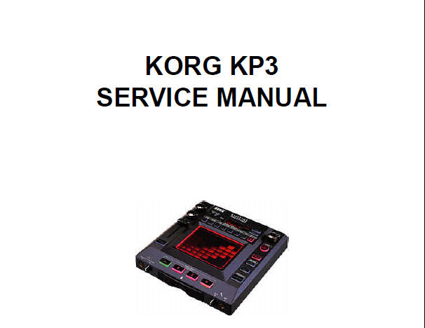 KORG KP3 KAOSS PAD DYNAMIC EFFECT SAMPLER SERVICE MANUAL INC BLK DIAG SCHEM DIAGS AND PARTS LIST 14 PAGES ENG