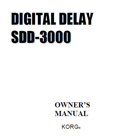 KORG SDD-3000 DIGITAL DELAY OWNER'S MANUAL 25 PAGES ENG