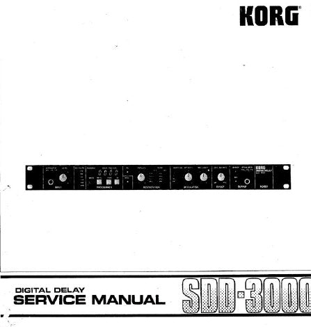 KORG SDD-3000 DIGITAL DELAY SERVICE MANUAL INC BLK DIAGS SCHEM DIAGS PCB'S AND PARTS LIST 36 PAGES ENG