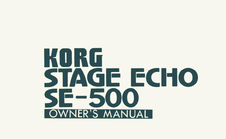 KORG SE-500 STAGE ECHO OWNER'S MANUAL INC CONN DIAG 5 PAGES ENG