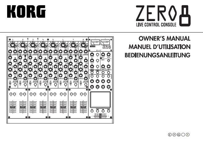 KORG ZERO 8 LIVE CONTROL CONSOLE OWNER'S MANUAL INC CONN DIAGS BLK DIAG AND TRSHOOT GUIDE 108 PAGES ENG FRANC DEUT