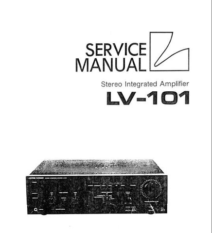 LUXMAN LV-101 STEREO INTEGRATED AMP SERVICE MANUAL INC BLK DIAG SCHEM DIAG PCBS AND PARTS LIST 34 PAGES ENG