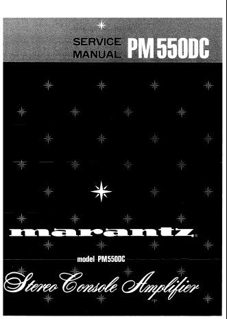 MARANTZ PM-550DC STEREO CONSOLE AMPLIFIER SERVICE MANUAL INC BLK DIAG PCBS SCHEM DIAG AND PARTS LIST 24 PAGES ENG