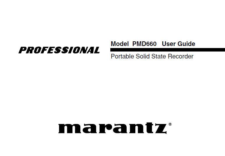 MARANTZ PMD660 PROFESSIONAL PORTABLE SOLID STATE RECORDER USER GUIDE 67 PAGES ENG
