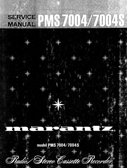 MARANTZ PMS7004 PMS7004S RADIO STEREO CASSETTE RECORDER SERVICE MANUAL INC BLK DIAG PCBS SCHEM DIAGS AND PARTS LIST 41 PAGES ENG