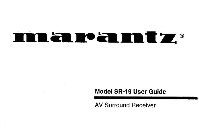 MARANTZ SR-19 AV SURROUND RECEIVER USER GUIDE 43 PAGES ENG