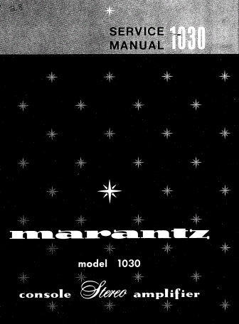 MARANTZ 1030 STEREO CONSOLE AMPLIFIER SERVICE MANUAL INC PCBS SCHEM DIAGS AND PARTS LIST 24 PAGES ENG