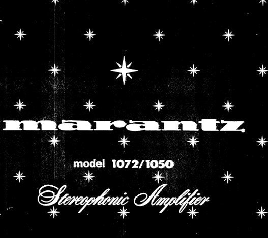 MARANTZ 1050 1072 STEREOPHONIC AMPLIFIER SERVICE MANUAL INC SCHEM DIAGS PCBS BLK DIAG AND PARTS LIST 25 PAGES ENG