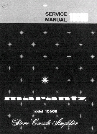 MARANTZ 1060B STEREO CONSOLE AMPLIFIER SERVICE MANUAL INC SCHEM DIAGS PCBS BLK DIAG AND PARTS LIST 20 PAGES ENG