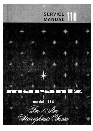 MARANTZ 110 FM AM STEREOPHONIC TUNER SERVICE MANUAL INC PCBS SCHEM DIAGS AND PARTS LIST 30 PAGES ENG