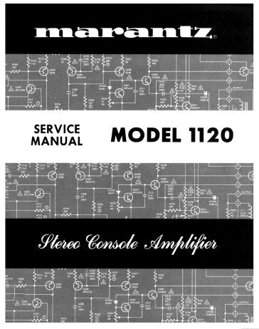 MARANTZ 1120 STEREO CONSOLE AMPLIFIER SERVICE MANUAL INC SCHEM DIAGS PCBS BLK DIAG AND PARTS LIST 40 PAGES ENG