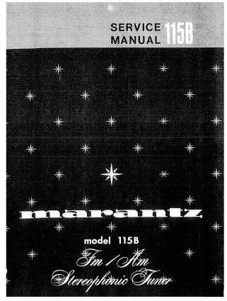 MARANTZ 115B FM AM STEREOPHONIC TUNER SERVICE MANUAL INC PCBS SCHEM DIAG AND PARTS LIST 25 PAGES ENG