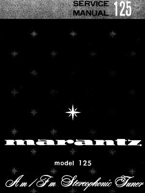 MARANTZ 125 AM FM STEREOPHONIC TUNER SERVICE MANUAL INC PCBS SCHEM DIAGS AND PARTS LIST 31 PAGES ENG