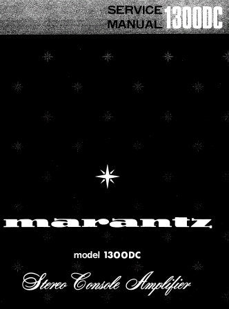 MARANTZ 1300DC STEREO CONSOLE AMPLIFIER SERVICE MANUAL INC SCHEM DIAGS BLK DIAG PCBS AND PARTS LIST 31 PAGES ENG