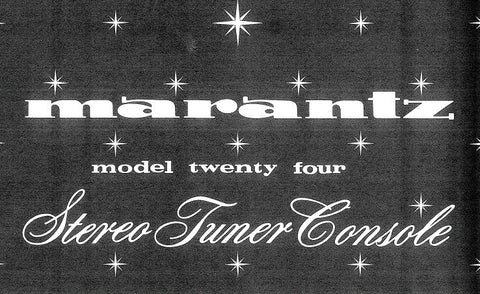 MARANTZ 24 STEREOPHONIC TUNER CONSOLE SERVICE MANUAL INC PCBS SCHEM DIAG AND PARTS LIST 32 PAGES ENG