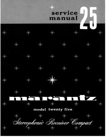MARANTZ 25 STEREOPHONIC RECEIVER COMPACT SERVICE MANUAL INC PCBS SCHEM DIAG AND PARTS LIST 35 PAGES ENG