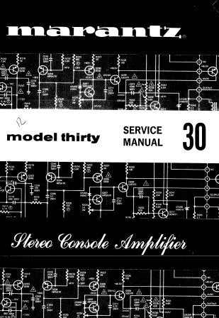 MARANTZ 30 STEREO CONSOLE AMPLIFIER SERVICE MANUAL INC SCHEM DIAG TRSHOOT GUIDE PCBS AND PARTS LIST 35 PAGES ENG