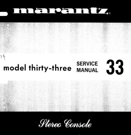 MARANTZ 33 STEREO CONSOLE SERVICE MANUAL INC TRSHOOT GUIDE SCHEM DIAGS PCBS AND PARTS LIST 22 PAGES ENG