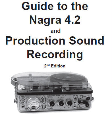 NAGRA 4.2 GUIDE TO THE NAGRA 4.2 AND PRODUCTION SOUND RECORDING 2ND ED 2003 140 PAGES ENG