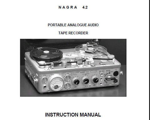 NAGRA 4.2 PORTABLE ANALOGUE AUDIO REEL TO REEL TAPE RECORDER INSTRUCTION MANUAL FULL EDITION INC BLK DIAGS AND SYN DIAG 64 PAGES ENG